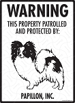 Papillon! Property Patrolled Sign - 9