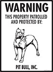 Pit Bull Terrier! Property Patrolled Sign - 9