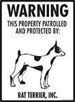Rat Terrier! Property Patrolled Sign - 9