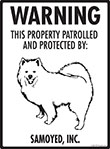Samoyed! Property Patrolled Sign - 9