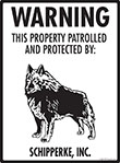 Schipperke! Property Patrolled Sign - 9