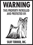 Silky Terrier! Property Patrolled Sign - 9