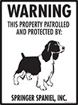 Springer Spaniel! Property Patrolled Sign - 9