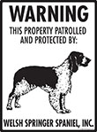 Welsh Springer Spaniel! Property Patrolled Sign - 9