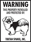 Tibetan Spaniel! Property Patrolled Sign - 9