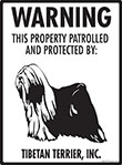 Tibetan Terrier! Property Patrolled Sign - 9