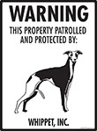 Whippet! Property Patrolled Sign - 9