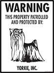 Yorkshire Terrier! Property Patrolled Sign - 9