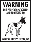 American Hairless Terrier! Property Patrolled Sign - 9