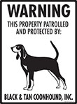Black and Tan Coonhound! Property Patrolled Sign - 9
