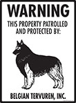Belgian Tervuren! Property Patrolled Sign - 9