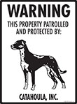 Catahoula! Property Patrolled Sign - 9