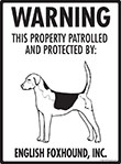 English Foxhound! Property Patrolled Sign - 9