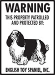 English Toy Spaniel! Property Patrolled Sign - 9