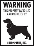 Field Spaniel! Property Patrolled Sign - 9