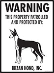 Ibizan Hound! Property Patrolled Sign - 9