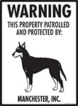 Manchester Terrier! Property Patrolled Sign - 9