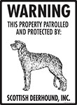 Scottish Deerhound! Property Patrolled Sign - 9