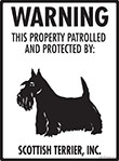 Scottish Terrier! Property Patrolled Sign - 9