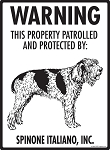 Spinone Italiano! Property Patrolled Sign - 9