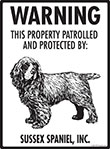 Sussex Spaniel! Property Patrolled Sign - 9