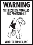Wire Fox Terrier! Property Patrolled Sign - 9