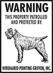 Wirehaired Pointing Griffon! Property Patrolled Sign - 9