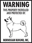 Norwegian Buhund! Property Patrolled Sign - 9