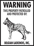 Belgian Laekenois! Property Patrolled Sign - 9