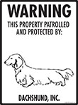 Dachshund (Long Hair) Property Patrolled Sign - 9
