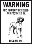 Tosa Inu! Property Patrolled Sign - 9