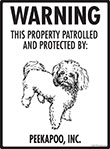 Peekapoo! Property Patrolled Sign - 9