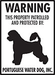 Portuguese Water Dog! Property Patrolled Sign - 9