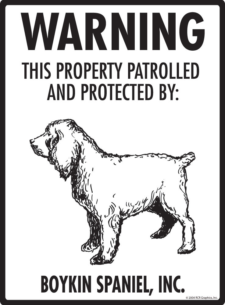 Boykin Spaniel! Property Patrolled Sign - 9