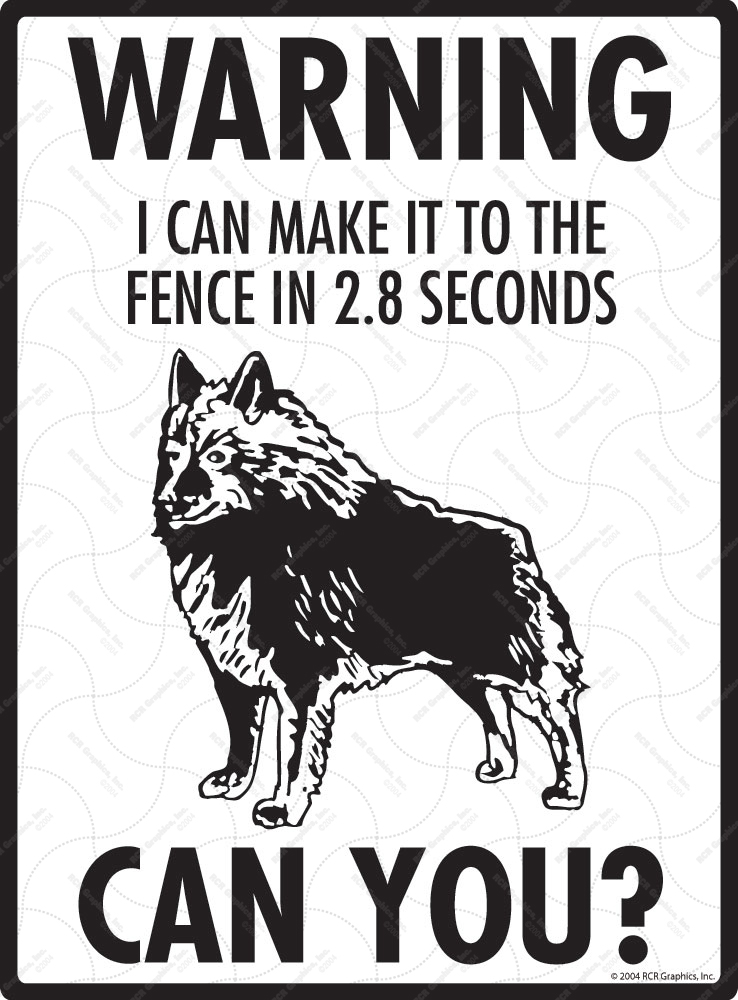 Warning! Schipperke Fence Signs - 9