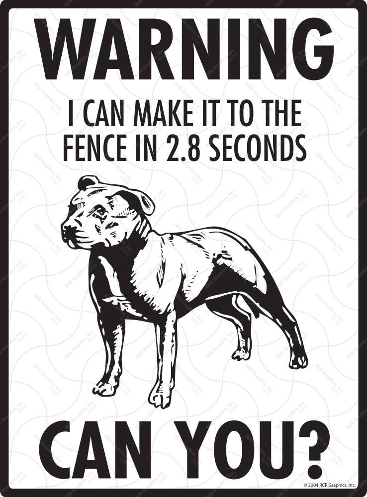 Warning! Staffordshire Bull Terrier Fence Signs - 9