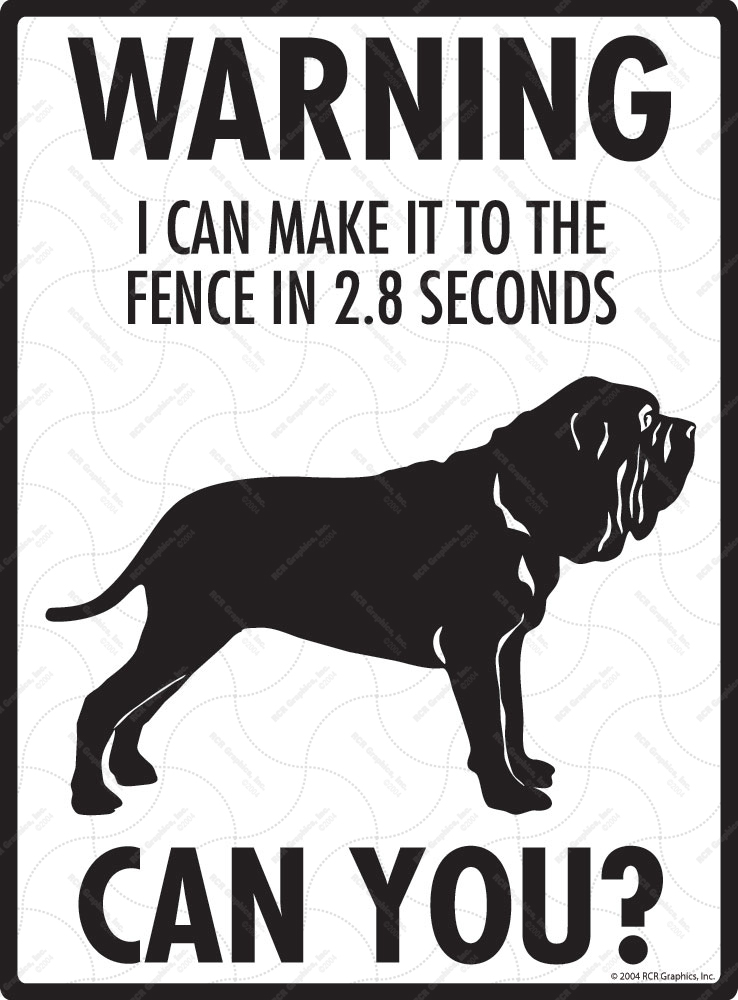 Warning! Neapolitan Mastiff Fence Signs - 9