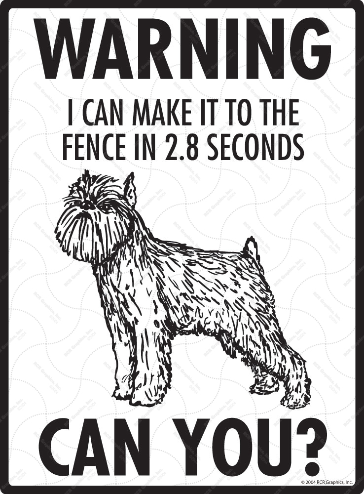 Warning! Brussels Griffon Fence Signs - 9