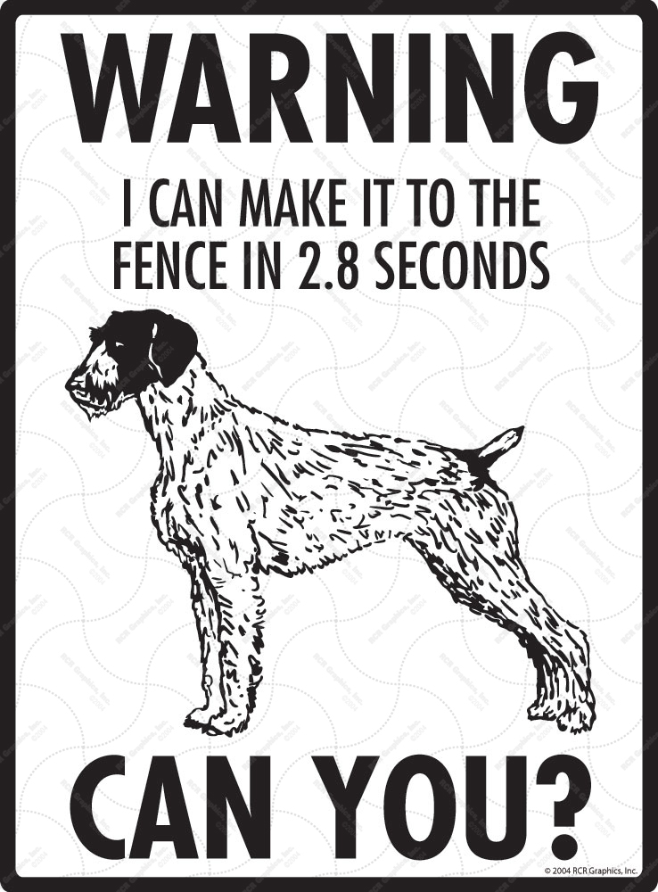 Warning! German Wirehaired Pointer Fence Signs - 9