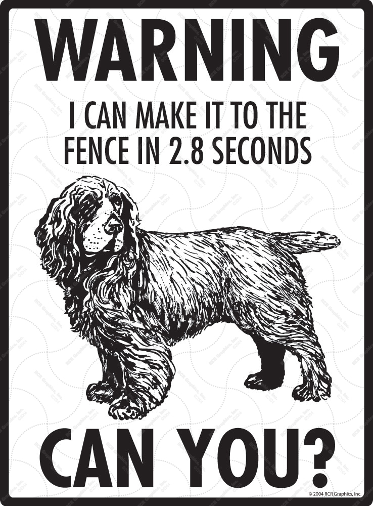 Warning! Sussex Spaniel Fence Signs - 9