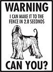 Warning! Afghan Hound Fence Signs - 9