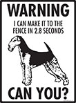 Warning! Airedale Terrier Fence Signs - 9