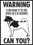 Warning! Akita Fence Signs - 9