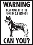 Warning! Australian Cattle Dog Fence Signs - 9