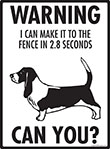 Warning! Basset Hound Fence Signs - 9