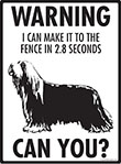 Warning! Bearded Collie Fence Signs - 9