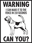 Warning! Bloodhound Fence Signs - 9