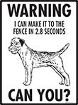 Warning! Border Terrier Fence Signs - 9