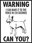 Warning! Bull Terrier Fence Signs - 9