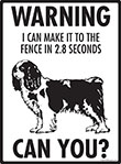 Warning! Cavalier King Charles Fence Signs - 9
